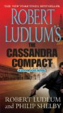Robert Ludlum's The Cassandra Compact: A Covert-One Novel (The Covert-One Novels)